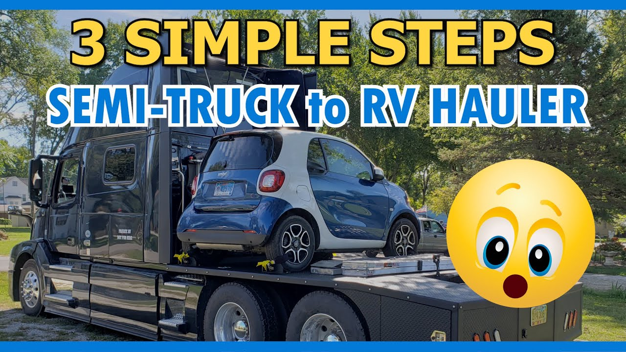 3 Simple Steps - Semi-Truck to RV Hauler
