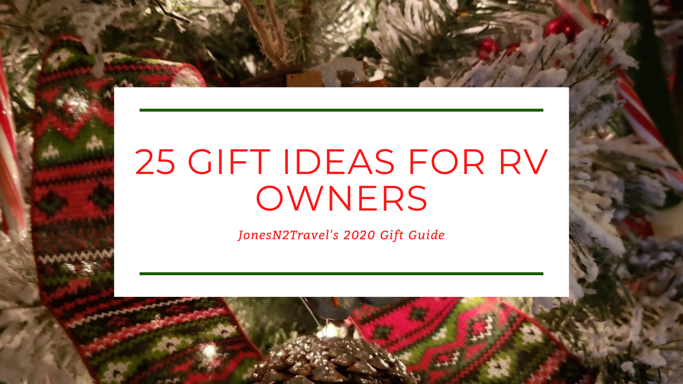 25 Gift Ideas for RV Owners - Our 2020 Gift Guide