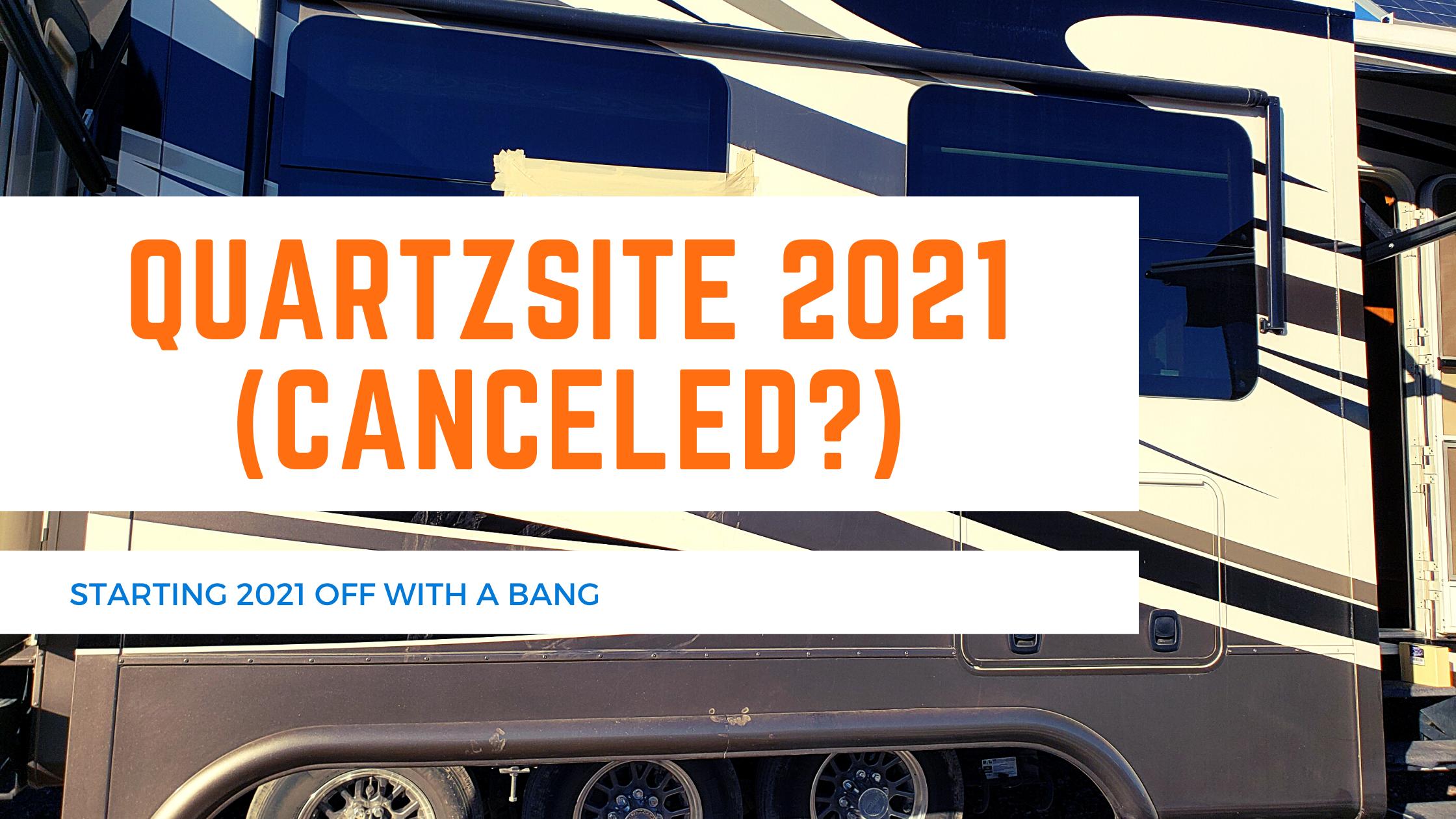QUARTZSITE 2021 (CANCELED?)