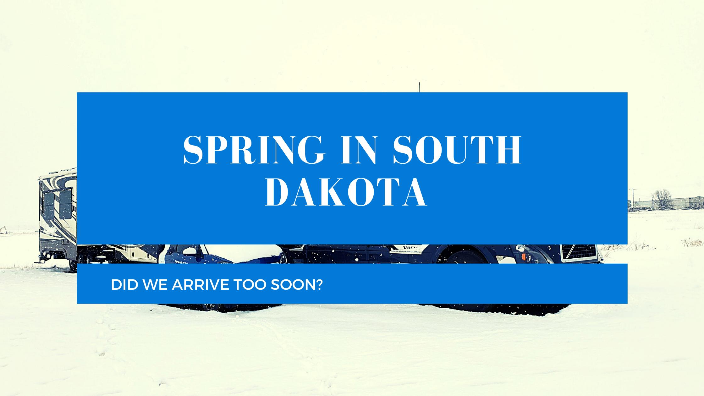 Spring in South Dakota - Arrived too Soon?