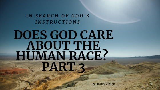 Episode 4: Does God Care About The Human Race? – Part 3