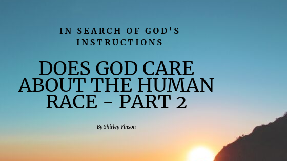 Episode 3 Does GOD Care About the Human Race?  Part 2