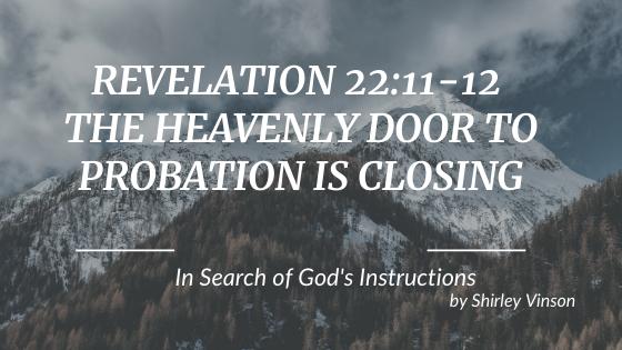 Episode 8: Revelation 22:11-12 – The Heavenly Door of Probation Is Closing