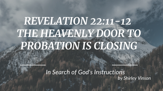 Episode 8: Revelation 22:11-12 – The Heavenly Door of Probation Is Closing