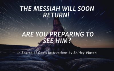 The Messiah Will Soon Return!