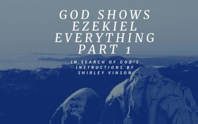 GOD Shows Ezekiel Everything – Part 1