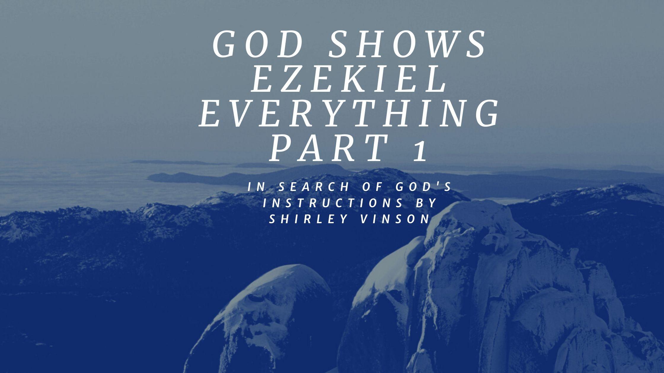 Episode 13: GOD Shows Ezekiel Everything – Part 1
