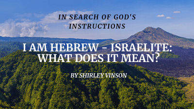 Episode 12: I am Hebrew – Israelite: What Does It Mean?