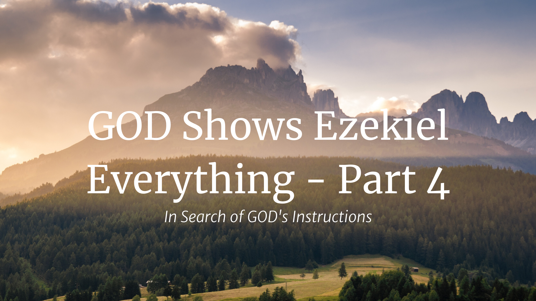 GOD Shows Ezekiel Everything – Part 4