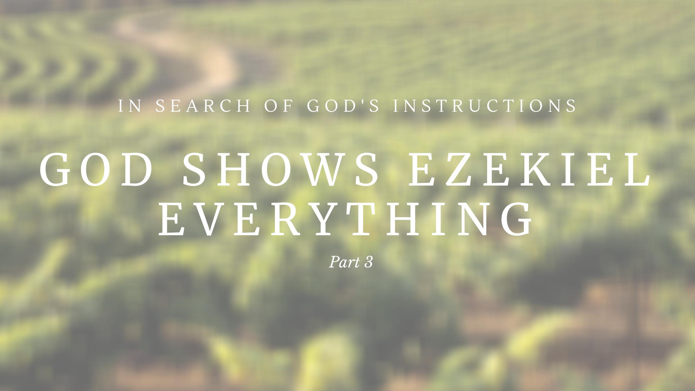 GOD Shows Ezekiel Everything – Part 3
