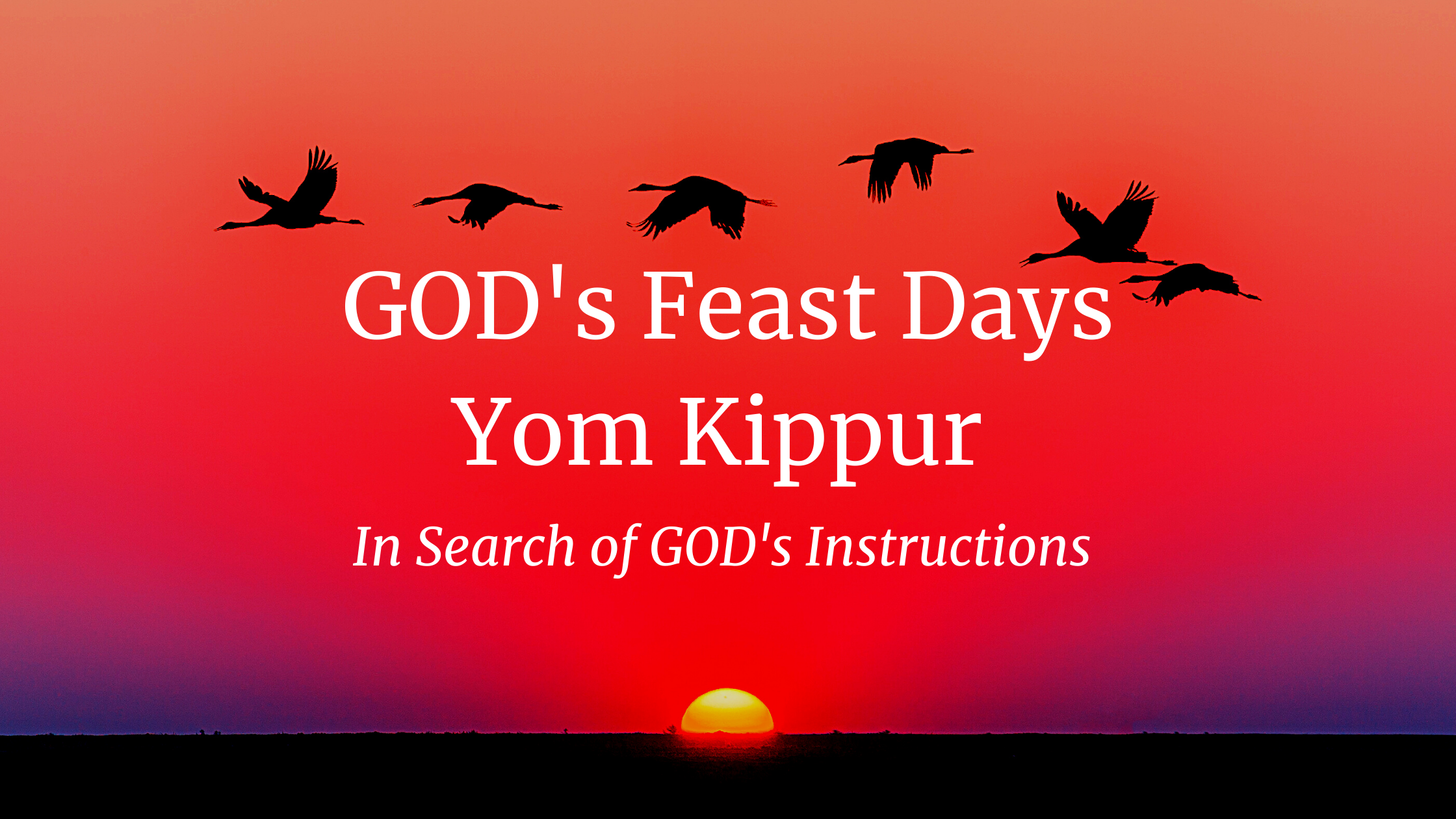 GOD's Feast Days – Yom Kippur
