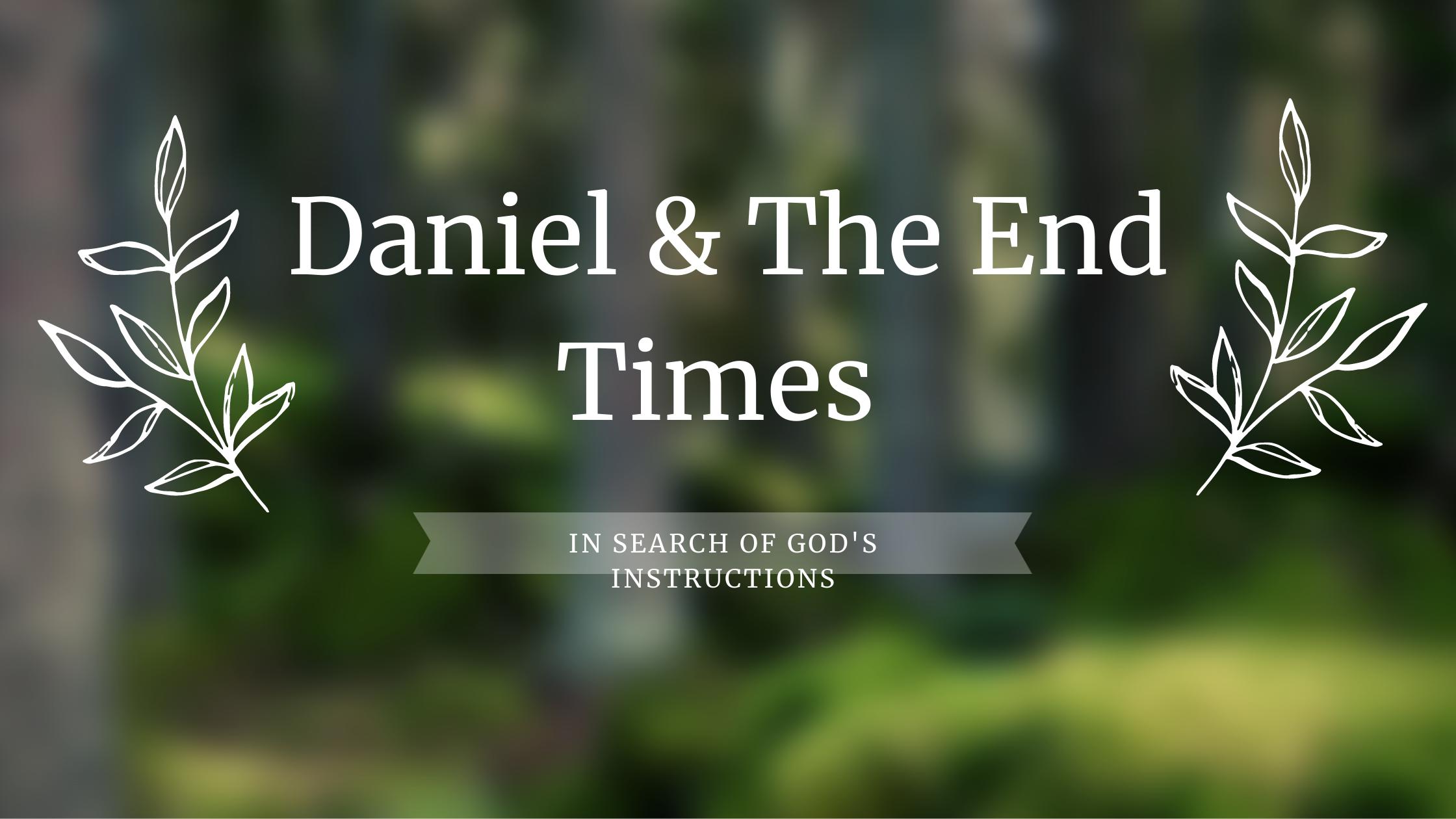 Daniel & The End Times