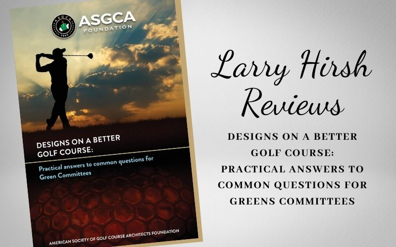 Larry Hirsh Reviews: Designs on a Better Golf Course