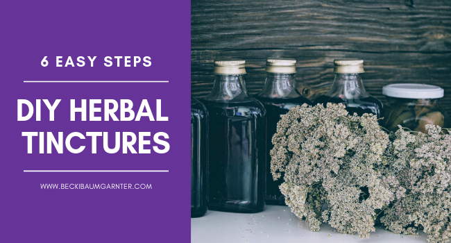 How to Make Herbal Tinctures in 6 Easy Steps