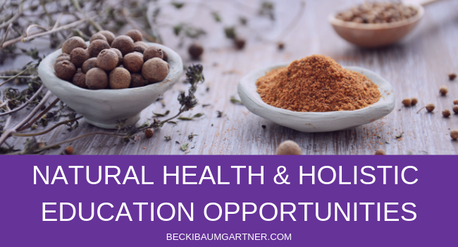 Natural Health & Holistic Wellness Education Opportunities