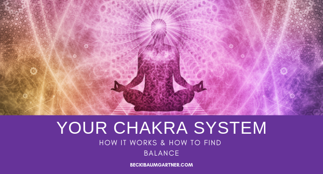 Understanding Your Chakra System: How it Works and How to Find Balance