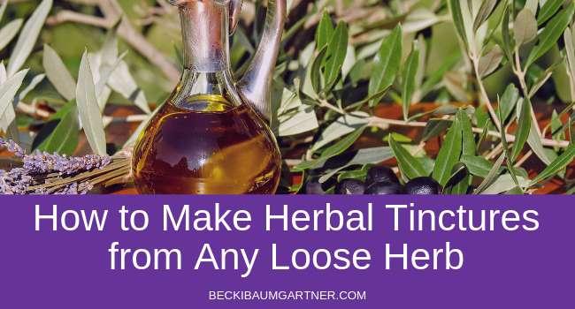 How to Make Herbal Tinctures From Any Loose Herb