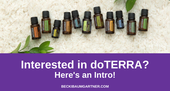 Interested in doTERRA? Here's an Intro!