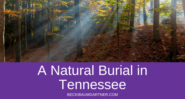 A Natural Burial in Tennessee