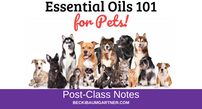 Essential Oils 101 for Pets Post-Class Notes