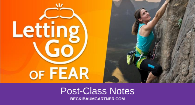 Letting Go of Fear Post-Class Notes