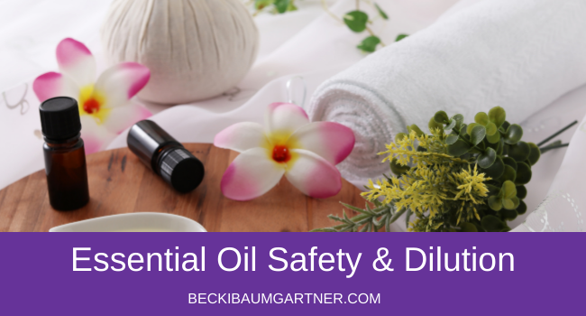 What You Need to Know About Essential Oil Safety & Dilution