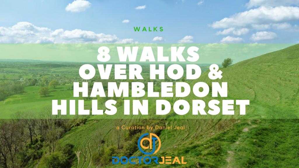 8 walks over hod and hambledon hills in dorset doctor jeal