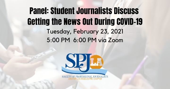 SPJ/LA Student Panel: Getting the News Out During COVID-19
