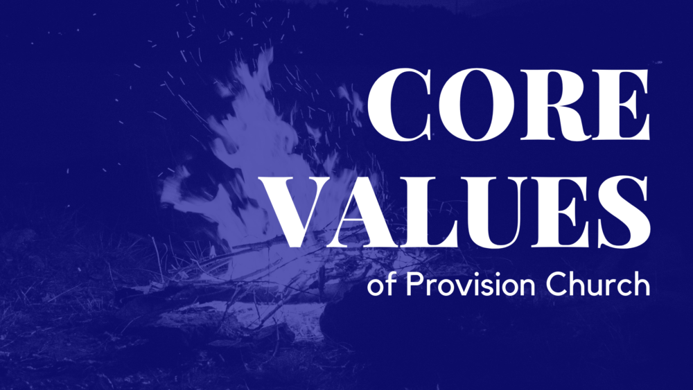 Core Values of Provision Church