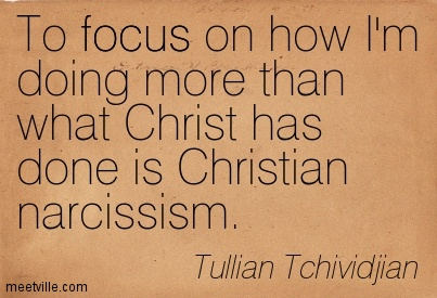 Tullian quote on narcissism