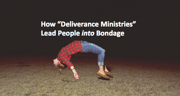 How Deliverance Ministries Lead People to Bondage - Berean