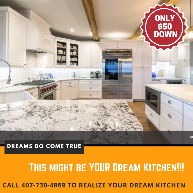 YOUR DREAM KITCHEN FOR ONLY $50 DOWN