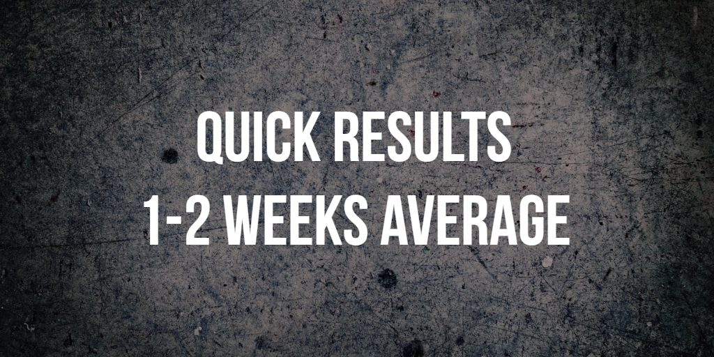 Quick results 1-2 weeks average