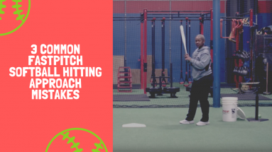 3 Common Fastpitch Softball Hitting Approach Mistakes