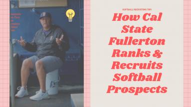 Softball Recruiting Tips: Jorge Araujo on How Cal State Fullerton Ranks & Recruits Softball Prospects