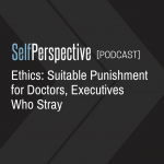 Ethics:  Suitable Punishment for Doctors, Executives Who Stray