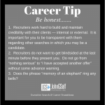 CAREER TIP:   Be honest….