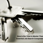 5 Essential Keys to Ensure Success In Your Job Search