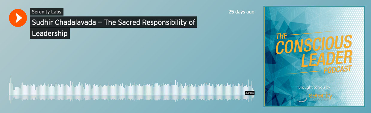 Sudhir Chadalavada — The Sacred Responsibility of Leadership by Seren_ - soundcloud.com