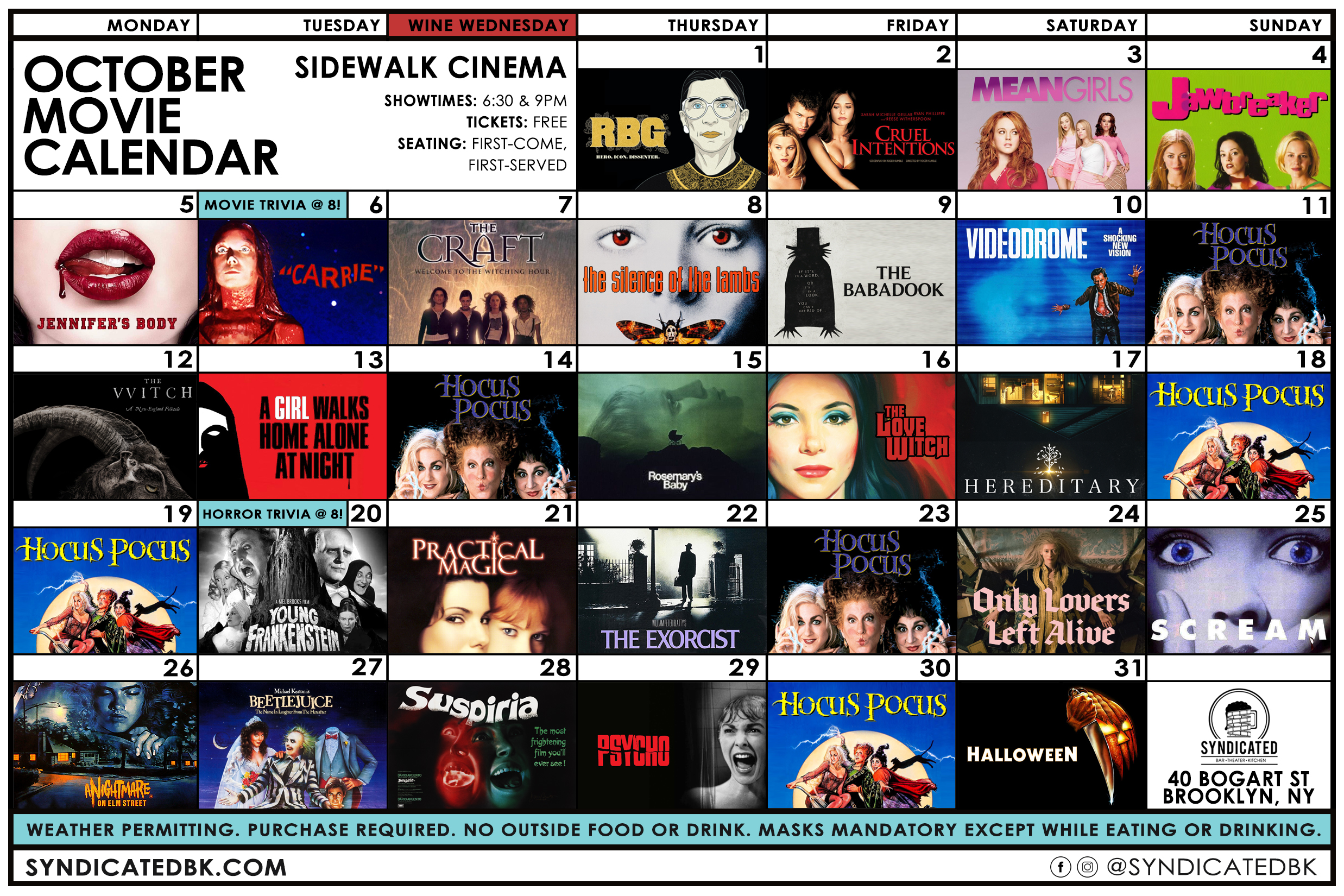 The October Sidewalk Cinema Schedule | October 1st – RBG | 2nd – Cruel Intentions | 3rd – Mean Girls | 4th – Jawbreaker | 5th – Jennifer's Body | 6th – Zoom Movie Trivia and Carrie (1976) | 7th – The Craft | 8th – The Silence of the Lambs | 9th – The Babadook | 10th – Videodrome | 11th – Hocus Pocus | 12th – The Witch | 13th – A Girl Walks Home Alone at Night | 14th – Hocus Pocus | 15th – Rosemary's Baby | 16th – The Love Witch | 17th – Hereditary | 18th – Hocus Pocus | 19th – Hocus Pocus | 20th – Zoom Horror Trivia and Young Frankenstein | 21st – Practical Magic | 22nd – The Exorcist | 23rd – Hocus Pocus | 24th – Only Lovers Left Alive | 25th – Scream | 26th – A Nightmare on Elm Street | 27th – Beetlejuice | 28th – Suspiria (1977) | 29th – Psycho (1960) | 30th – Hocus Pocus | 31st – Halloween (1978)