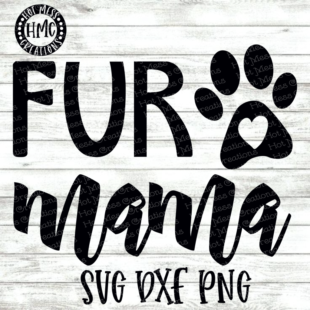 Fur Mama Svg Dxf Eps Png Hot Mess Creations