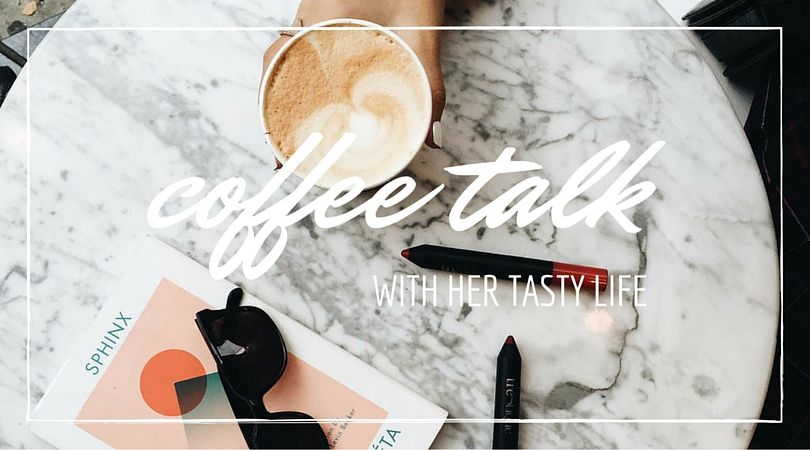 coffee talk with her tasty life