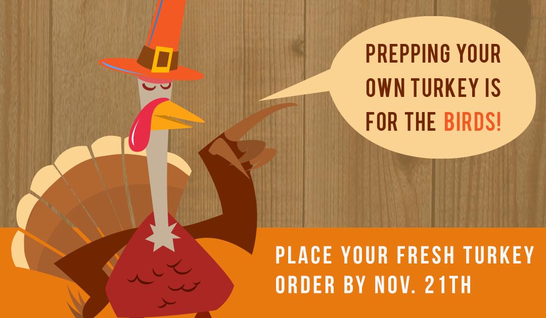 Order your farm fresh turkey from us!