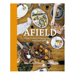 Afield by Jesse Griffiths <br>PRICE: $40 <br>UPC: 978-1-59962-114-2