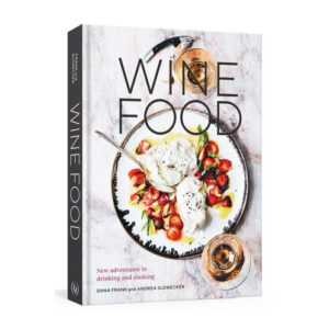 Wine Food by Andrea Slonecker & Dana Frank <br>PRICE: $25 <br>UPC: 978-0-399-57959-2