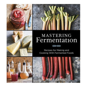 Mastering Fermentation by Mary Karlin <br>PRICE: $29.99 <br>UPC: 978-1-60774-438-2