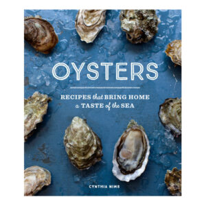 Oysters by Cynthia Nims <br>PRICE: $19.95 <br>UPC: 978-1-63217-037-8