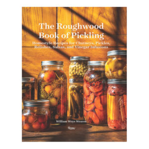 The Roughwood Book Of Pickling by William Woys Weaver <br>PRICE: $40 <br>UPC: 978-0-7893-3678-1