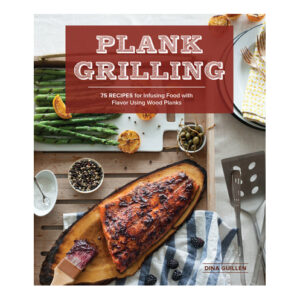 Plank Grilling <br>PRICE: $19.95 <br>UPC: 978-1-57061-900-7