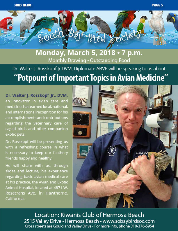 """Dr. Walter J. Rosskopf Jr DVM, Diplomate ABVP will be speaking to us about """"Potpourri of Important Topics in Avian Medicine"""""""